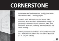 GUIDE: Encourage group members to read the material from page 104 of the PSG in order to gain more information on what a cornerstone was and how that metaphor connects to