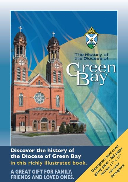 DISCOVER THE HISTORY OF THE GREEN BAY DIOCESE For sale through the office or after Mass The 260 page glossy hard cover is $35. The 48 page illustrated comic book is $15. Write checks out to St.