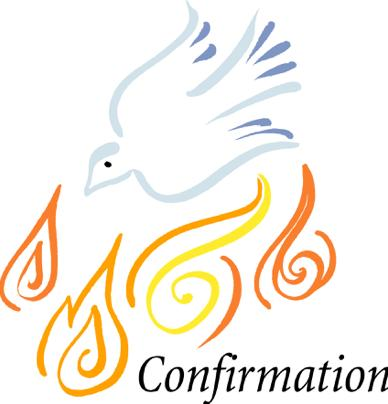 Confirmation Expectations Confirmation unites us more firmly to Christ.