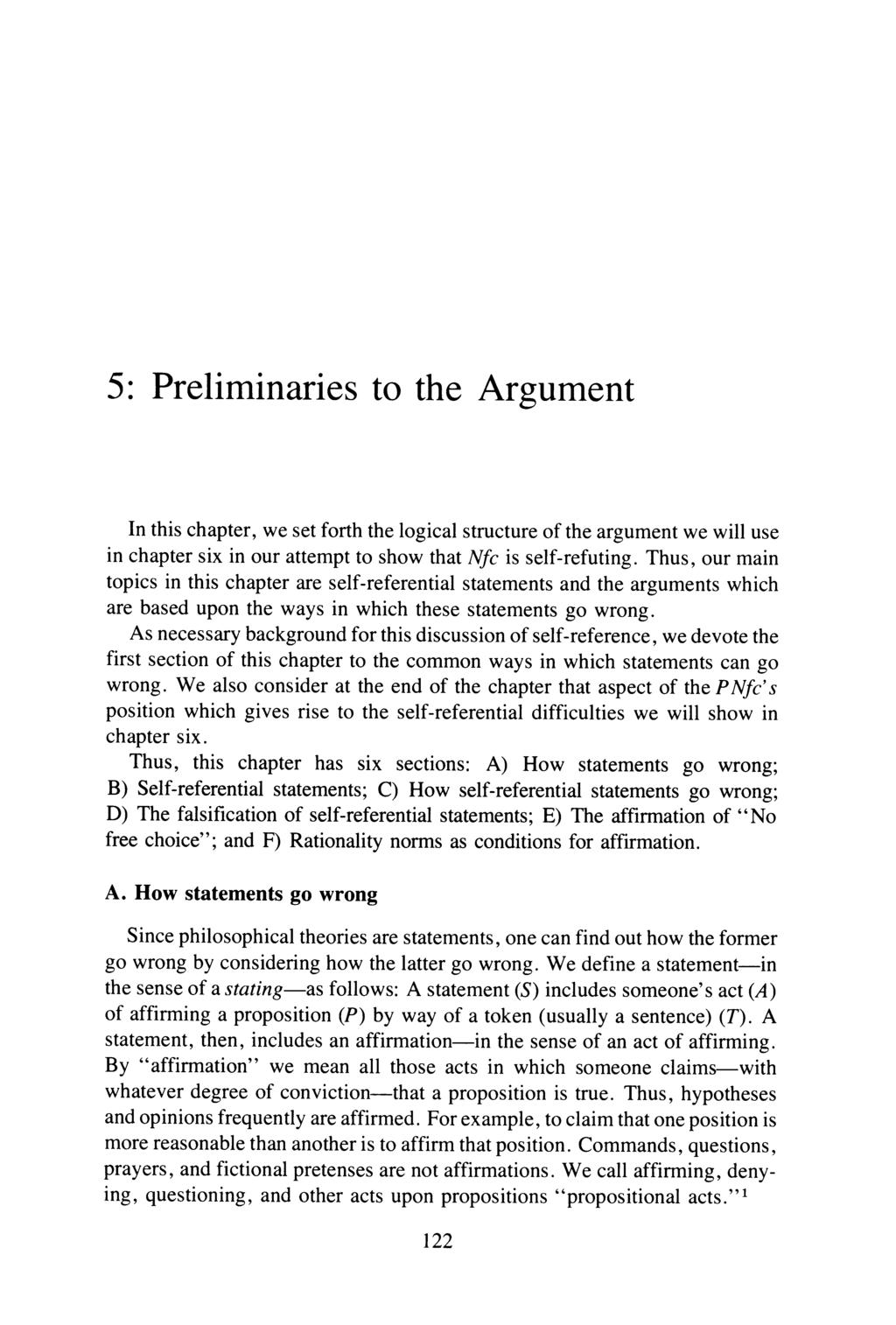 5: Preliminaries to the Argument In this chapter, we set forth the logical structure of the argument we will use in chapter six in our attempt to show that Nfc is self-refuting.