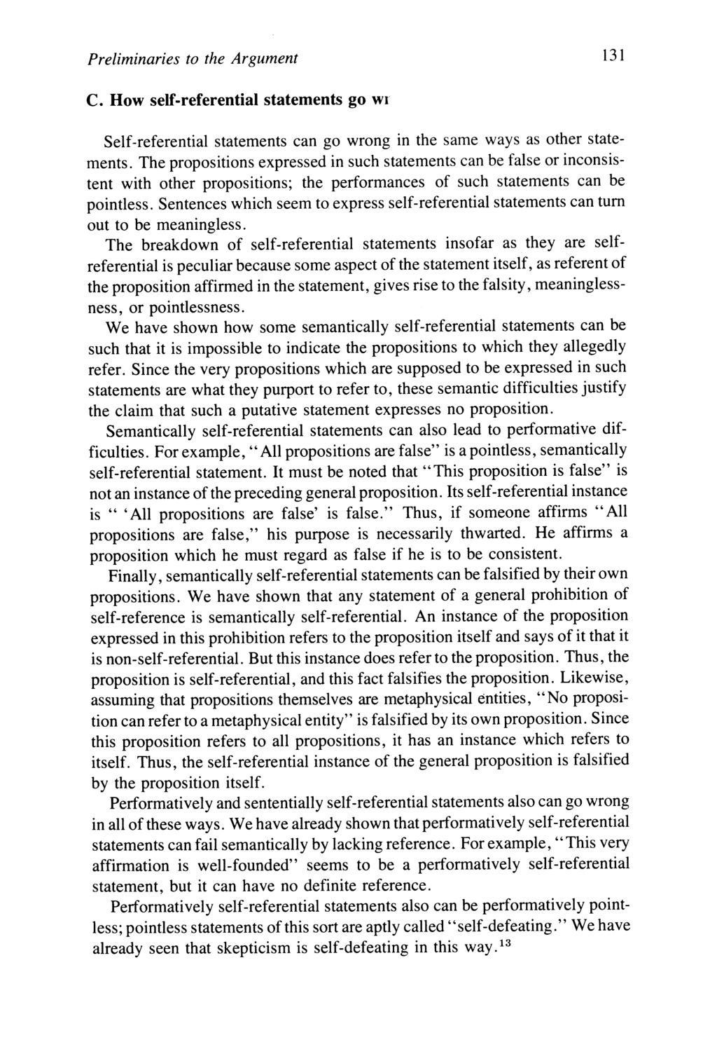 Preliminaries to the Argument 131 C. How self-referential statements go wi Self-referential statements can go wrong in the same ways as other statements.