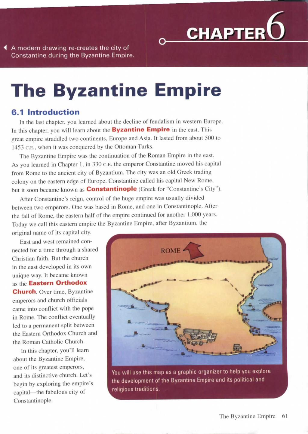4 A modern drawing re-creates the city of Constantine during the Byzantine Empire. CHAPTER The Byzantine Empire 6.