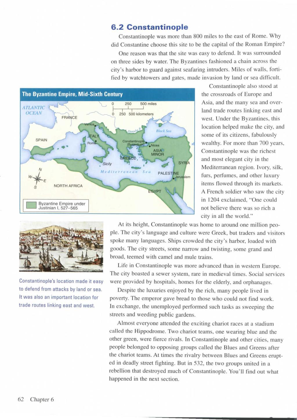 "The Byzantine Empire, Mid-Sixth Century ATLANTIC ^V (ICI-AN \~^T\E NORTH AFRICA j ""V Byzantine Empire under Justinian I, 527-565 Constantinople's location made it easy to defend from attacks by land"