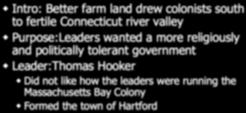Connecticut Intro: Better farm land drew colonists south to fertile Connecticut river valley