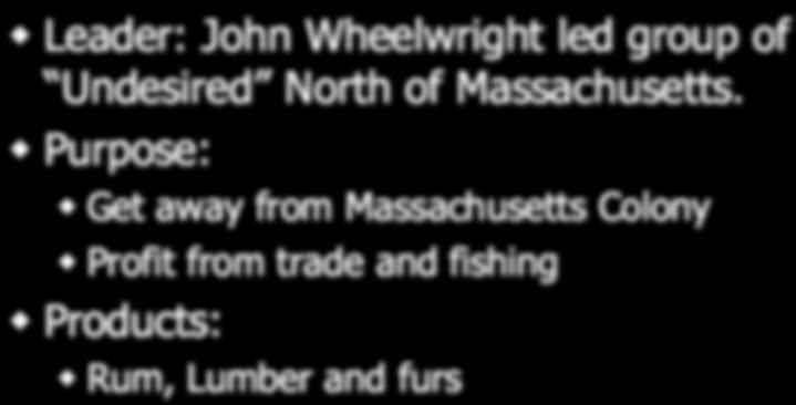 First written Constitution in America New Hampshire Leader: John Wheelwright led group of Undesired North