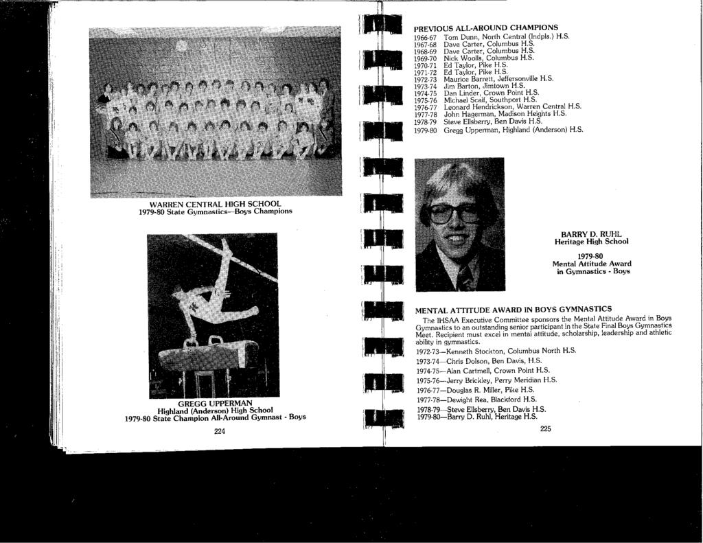PREVIOUS ALL-AROUND CHAMPIONS 1966-67 Tom Dunn, North Central (Indpls.) H.S. 1967-68 Dave Carter, Columbus H.S. 1968-69 Dave Carter, Columbus H.S. 1969-70 Nick Woolls, Columbus H.S. 1970-71 Ed Taylor, Pike H.