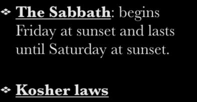 III. Mosaic Law The Sabbath: begins Friday at