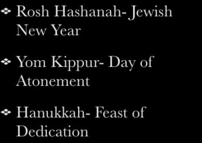 IV. Holy Days and Celebrations Rosh Hashanah- Jewish New