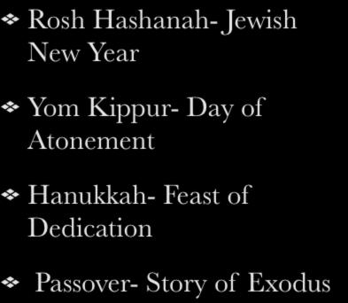 IV. Holy Days and Celebrations Rosh Hashanah- Jewish New Year Yom