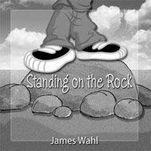 2823 Standing on the Rock CD by James Wahl FUN AND FAITH-FILLED MUSIC for little ones, with 10 songs based on