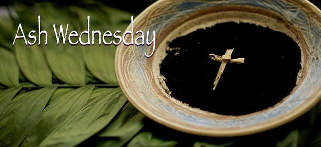 Imposition of Ashes & Holy Communion for Ash Wednesday Return to the LORD your God,