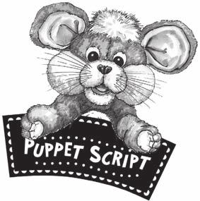 Lesson 3 Closing n Where Can I Grow? SUPPLIES: small blanket Bring out Whiskers the Mouse and a small blanket, and go through the following puppet script.