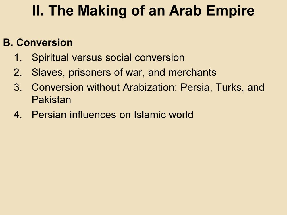 II. The Making of an Arab Empire B. Conversion 1.