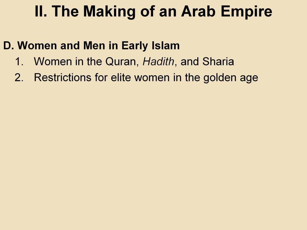II. The Making of an Arab Empire D. Women and Men in Early Islam 1.