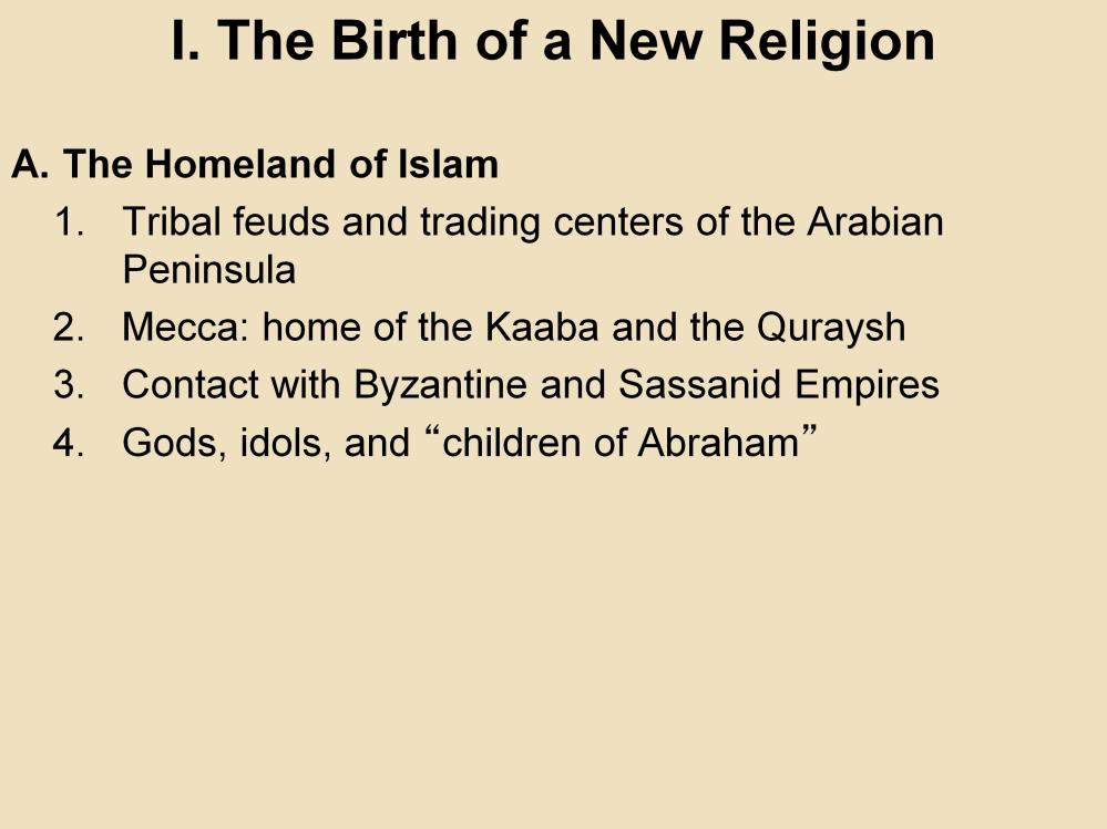 I. The Birth of a New Religion A. The Homeland of Islam 1.