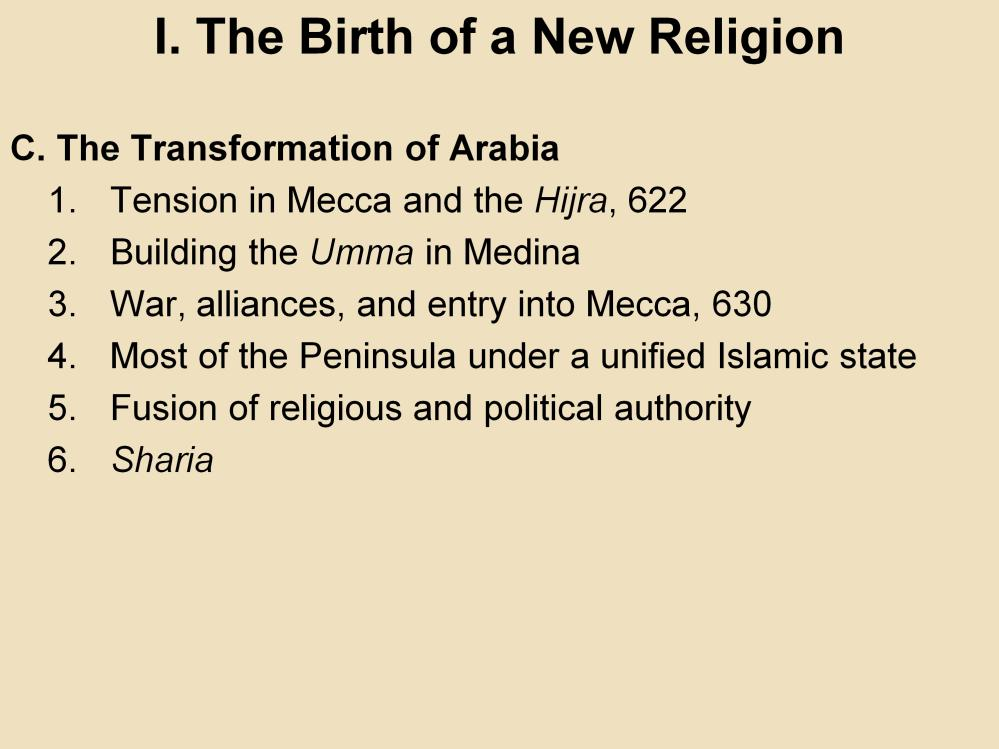 I. The Birth of a New Religion C. The Transformation of Arabia 1.