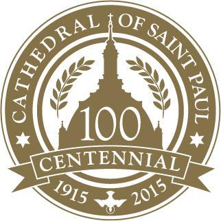 CATHEDRAL CENTENNIAL 2015 Remembrance, Thanksgiving, Celebration The Cathedral of Saint Paul will host events all year long FOR IMMEDIATE RELEASE Contact: Carolyn Will rv.