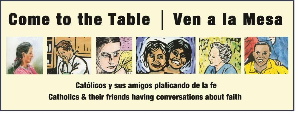 Program Options Scope and Sequence using Come to the Table Ven a la Mesa Come to the Table Ven a la Mesa has 30 small group sessions covering 7 key themes of the Catholic faith.