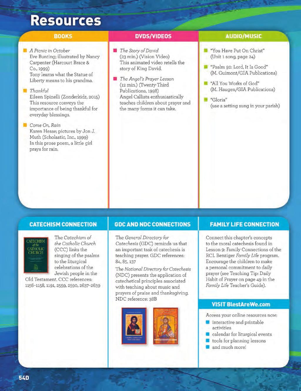 Grade 2 Catechist Guide Resource Pages CATECHIST RESOURCES The resource pages provide multimedia resource suggestions and chapter content references to the Catechism of the Catholic Church, the