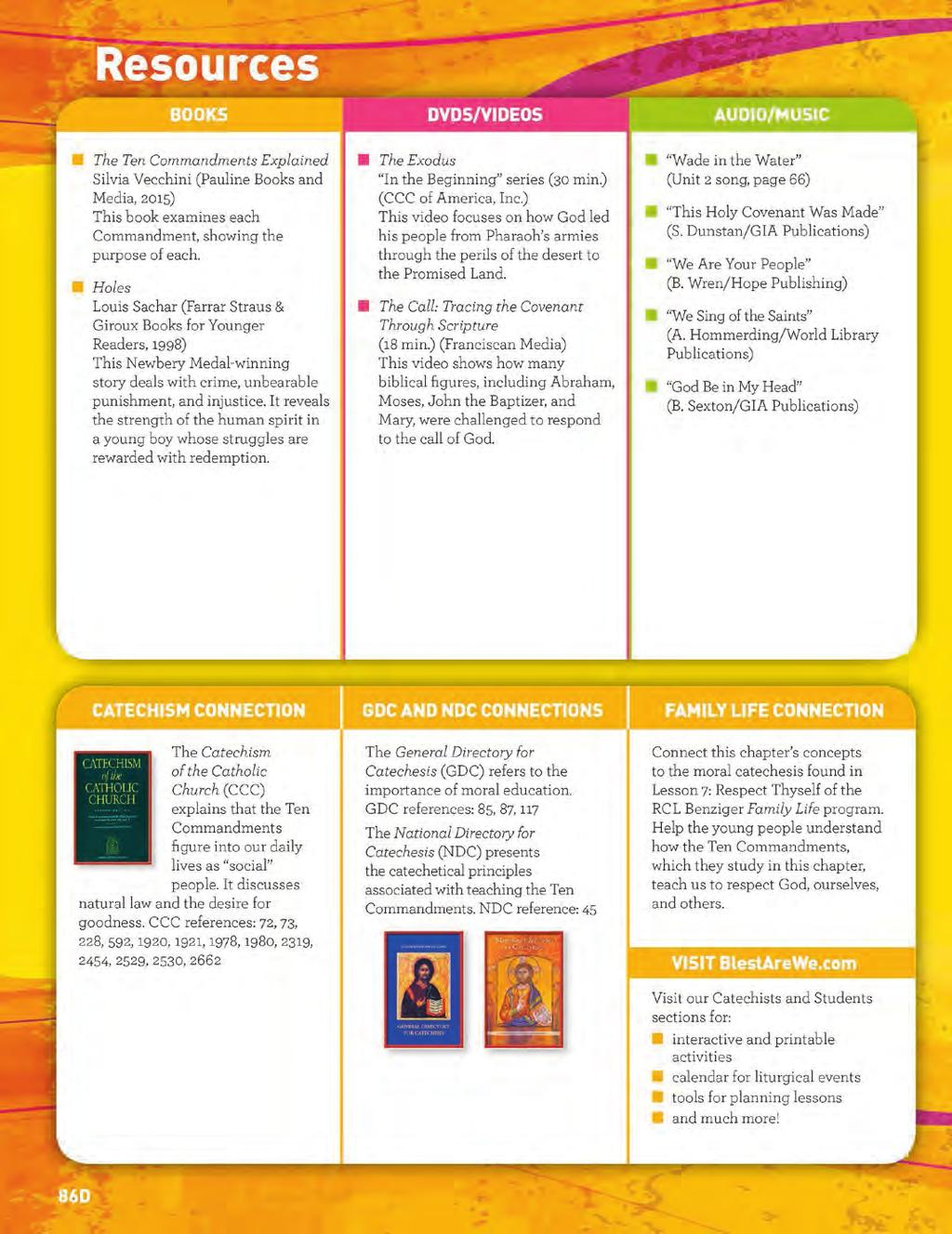 Grade 6 Catechist Guide Resource Pages CATECHIST RESOURCES The resource pages provide multimedia resource suggestions and chapter content references to the Catechism of the Catholic Church, the