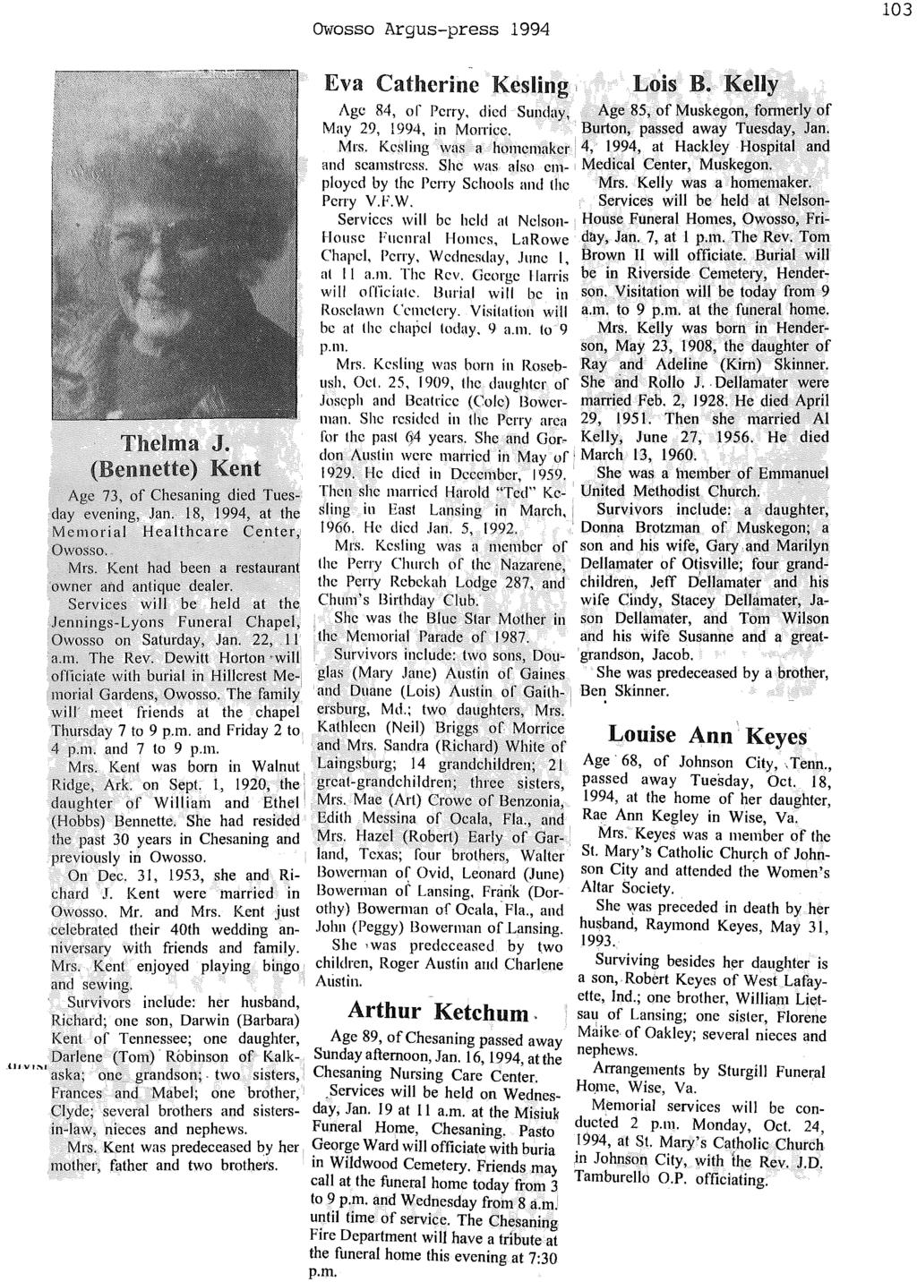 OWosso Argus-press 1994 103 Darlene (Tom) Robinson of Kalk- k as. a; one grandson;. two sisters, Frances and Mabel; one brother, Clyde; several brothers and sistersin-law, nieces and nephews. Mrs.