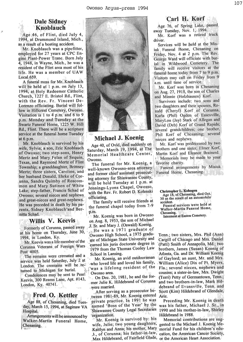 ~vosso Argus-press 1994 107 Dale Sidney Knoblauch Carl H. Korf.. Age 76, of Spring Lake, passed away Tuesday, Nov. 1, 1994. Age 46, of Flint, died July 4, Mr.