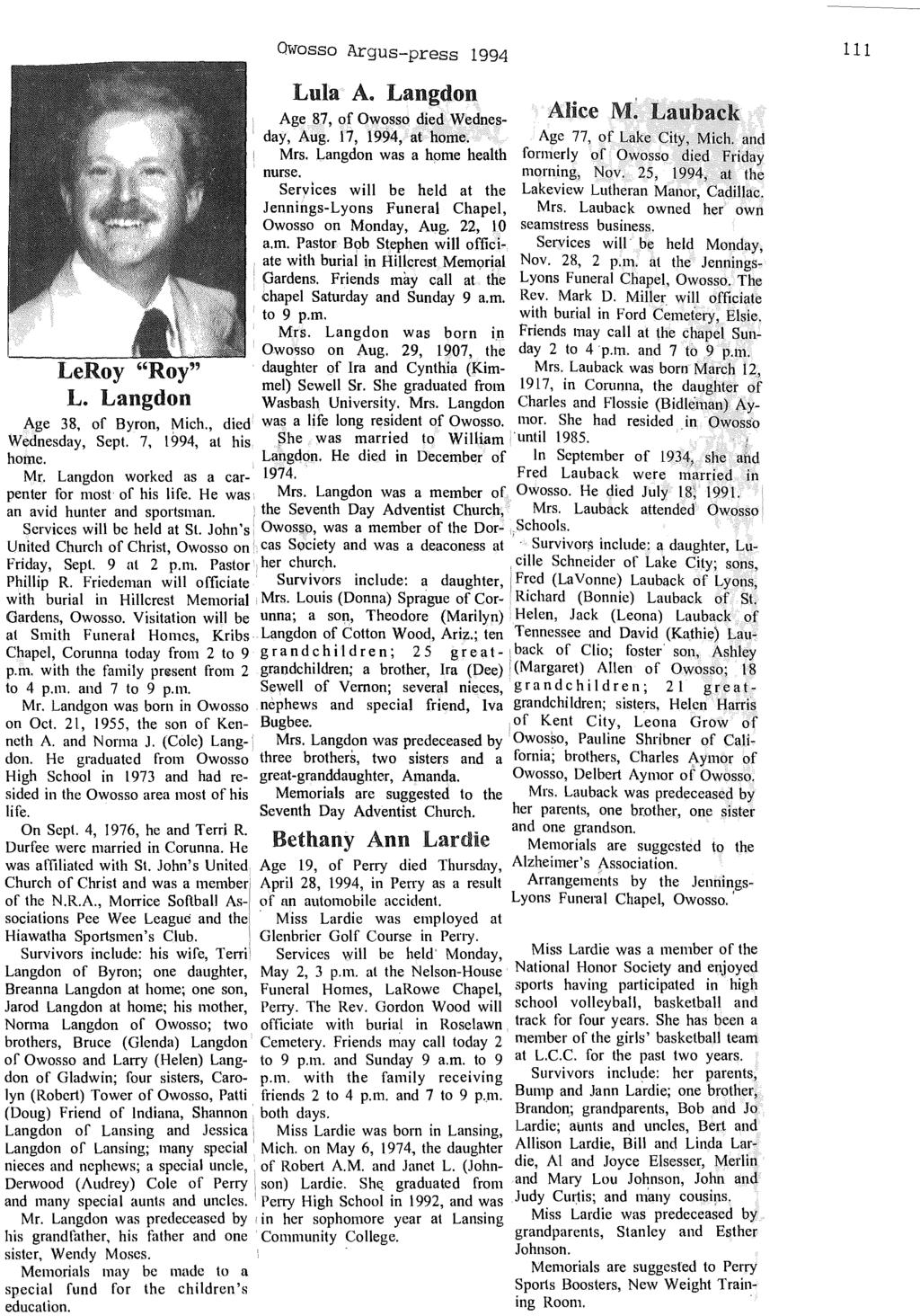 "Owosso Argus-press 1994 111 LeRoy ""Roy"" L. Langdon Lula A. Langdon AliceM~ Lauback Age 87, of Owosso died Wednes-, day, Aug. 17, 1994, at home. Age 77, of Lake City, Mich. and Mrs."