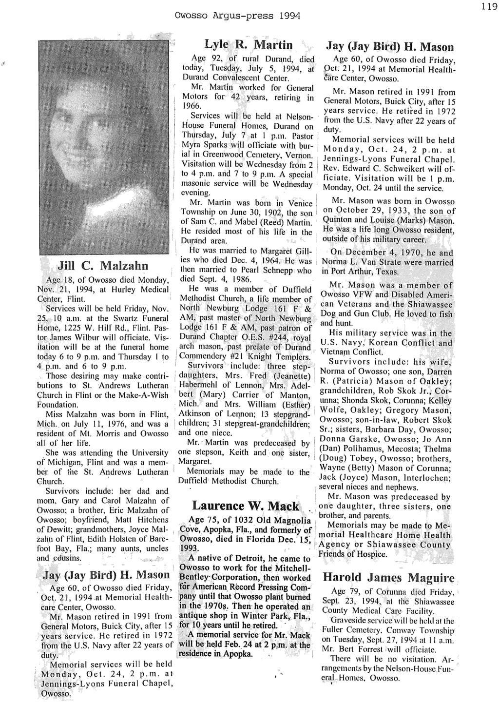 Owosso Argus-press 1994 119 Lyle R. Martin Age 92, of mral Durand, died today, Tuesday, July 5, 1994, at Durand Convalescent Center. Jay (Jay Bird) H. Mason Age 60, of Owosso died Friday,,Oct.