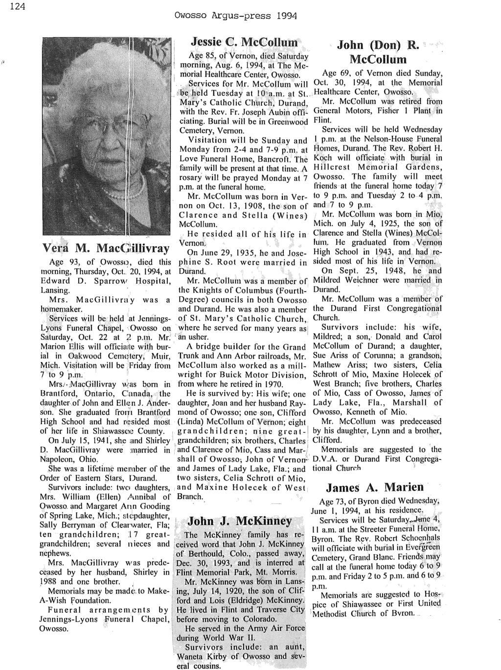 124 Owosso Argus-press 1994 Jessie C. McCollum 'John (Don) R. McCollum Age 85, of Vernon, died Saturday : morning, Aug. 6, 1994, at The Memorial Healthcare Center, Owosso.