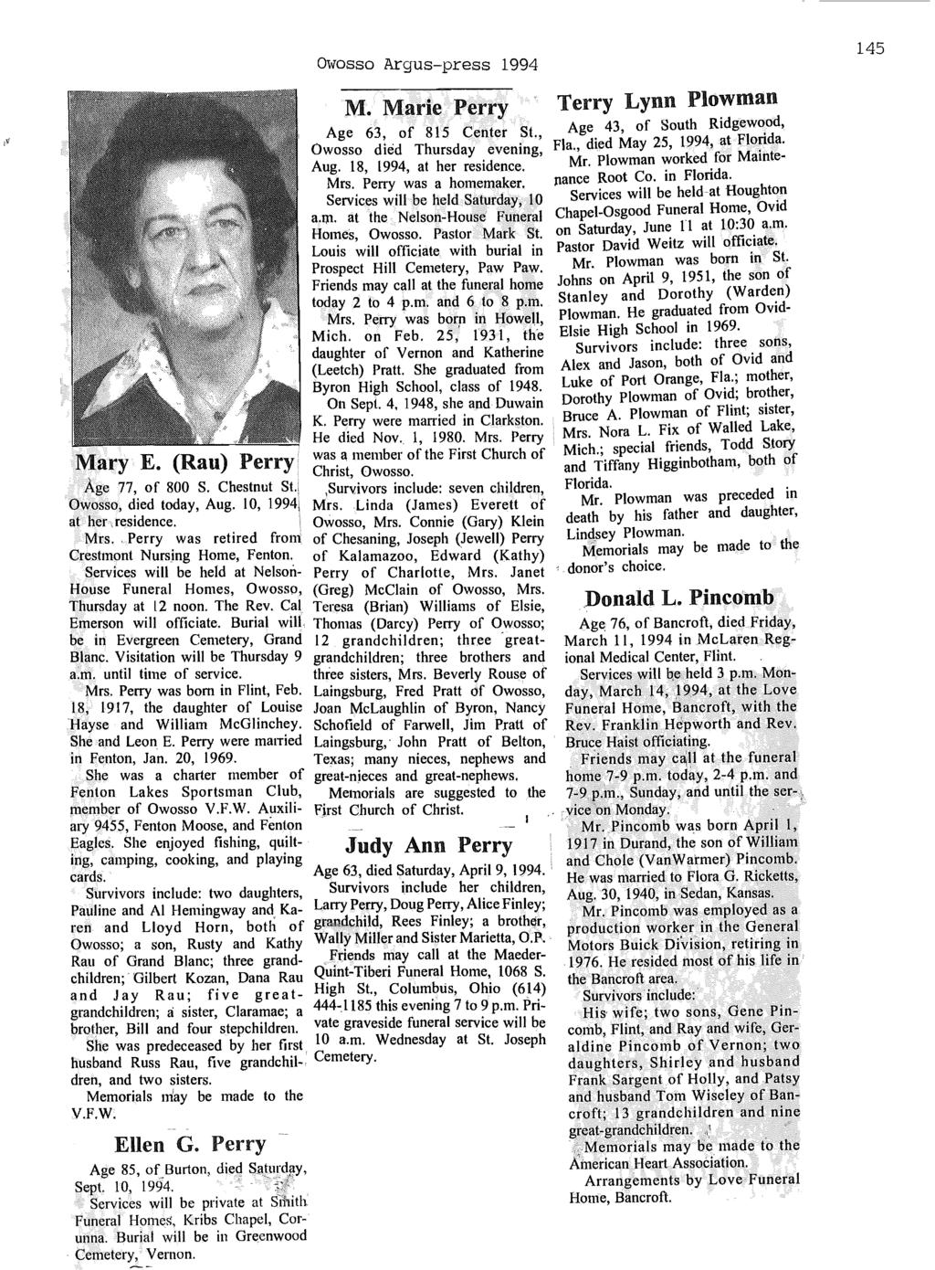Owosso Argus-press 1994 M. Marie Perry Age 63, of 815 Center St., Owosso died Thursday evening, Aug. 18, 1994, at her residence. Mrs. Perry was a homemaker. Services will be held Saturday, 10 a.jp.