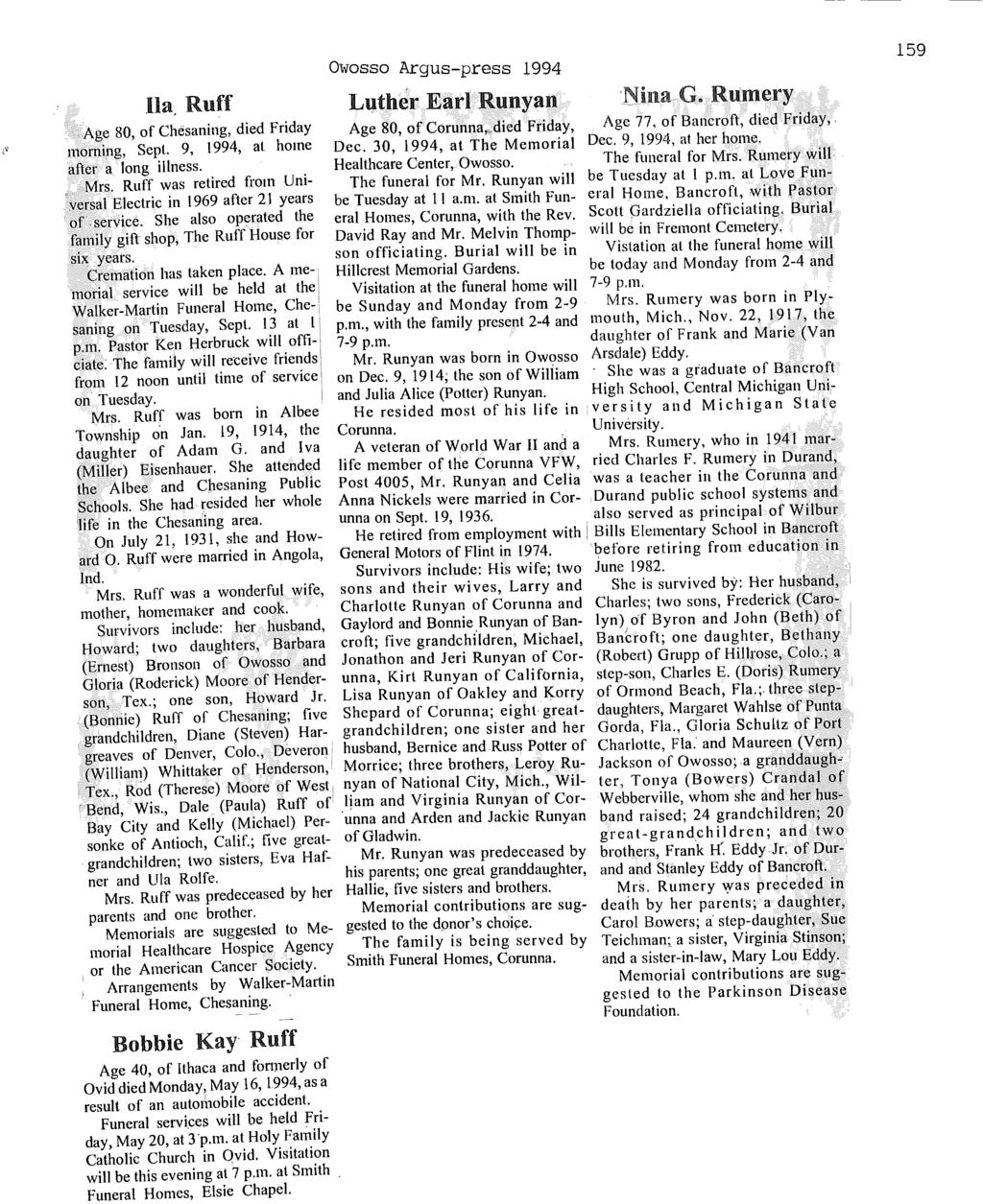 Owosso Argus-press 1994 Ua. Ruff Luther Earl Runyan 'Nina G. Rumery.. Age 80, of Chesaning, died Friday morning, Sept. 9, 1994, at home after a long illness. Mrs. Ruff was retired from Uni.