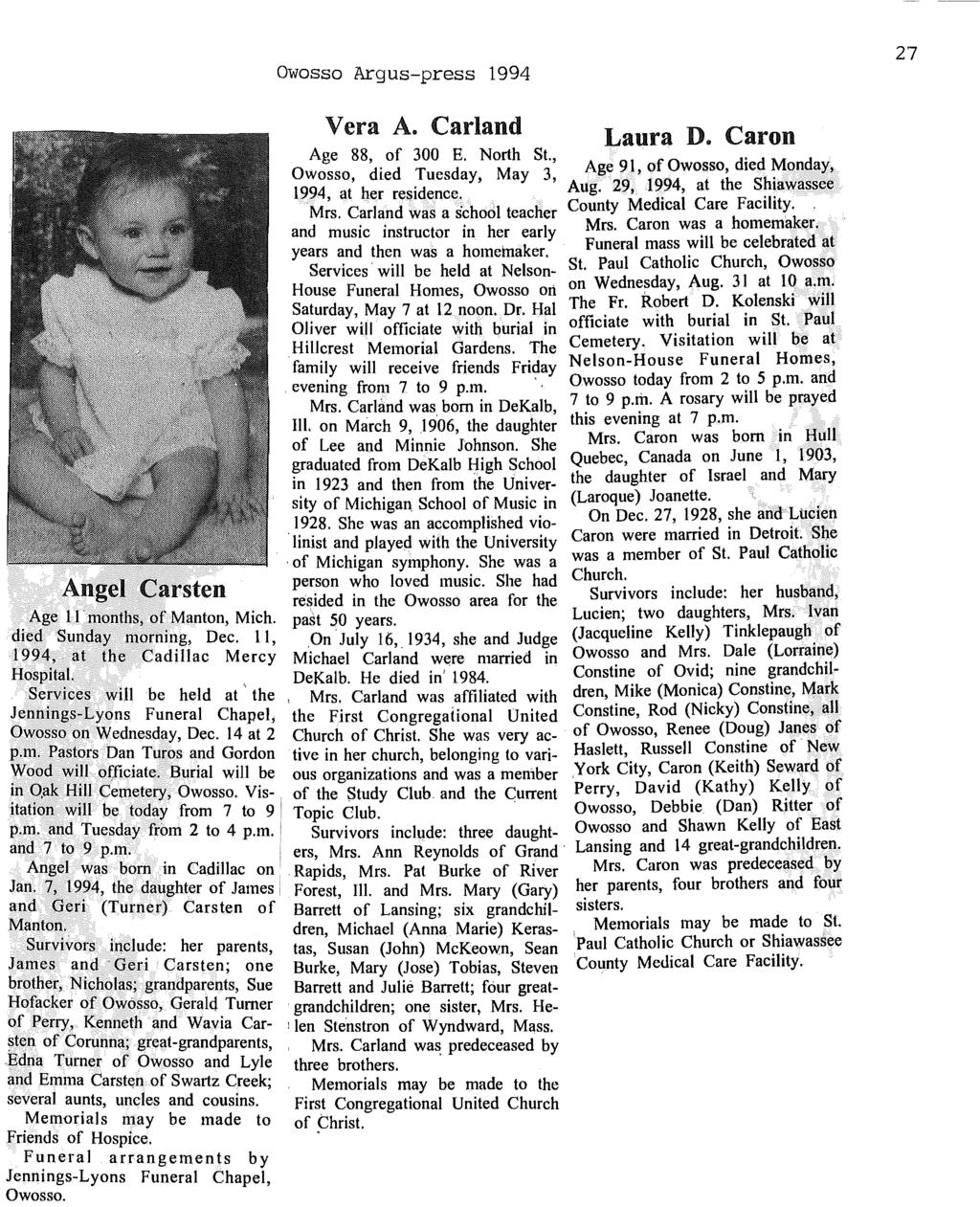 Owosso Argus-press 1994 27 VeraA. Carland Laura D. Caron. Age 88, of 300 E. North St., Owosso, died Tuesday,' May 3, Age 91, of Owosso, died Monday, 1994, at her residence. Aug.