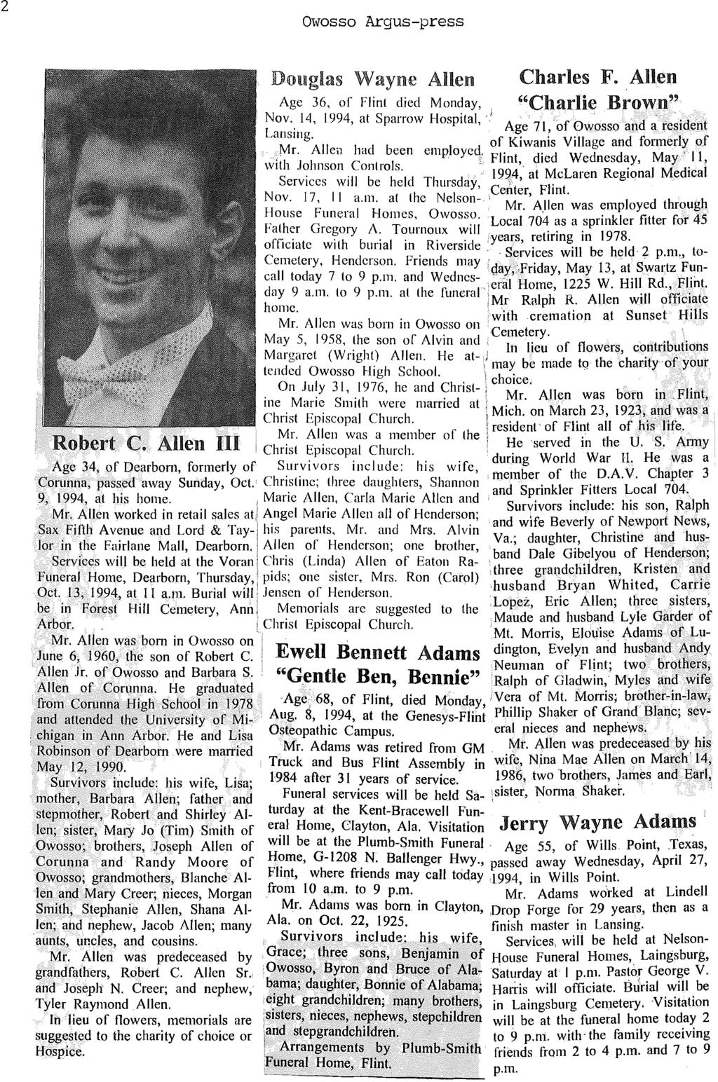 "2 Owosso Argus-press Douglas Wayne Allen Charles F.. Allen ""Charlie Brown"" Age 36, of Flint died Monday"" Nov. 14, 1994, at Sparrow Hospital,,I,, Lansing. A~e 71; of~wosso and a resident Mr."