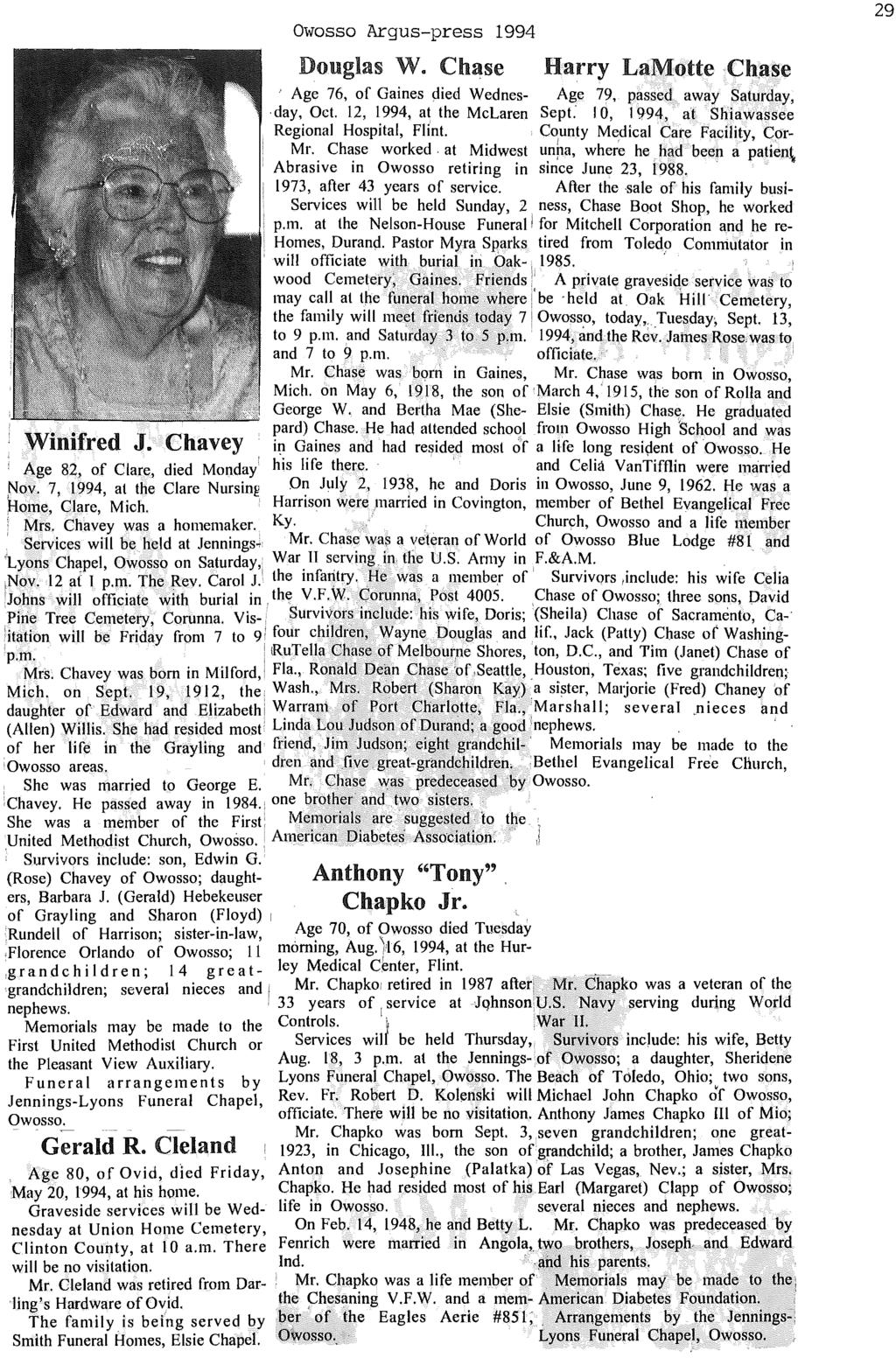 Owosso Argus-press 1994 Douglas W. Chase Harry LaMotteCh,ase Age 76, of Gaines died Wednes- Age 79, passed away Saturday, day, Oct. 12, 1994,at the McLaren Sept.