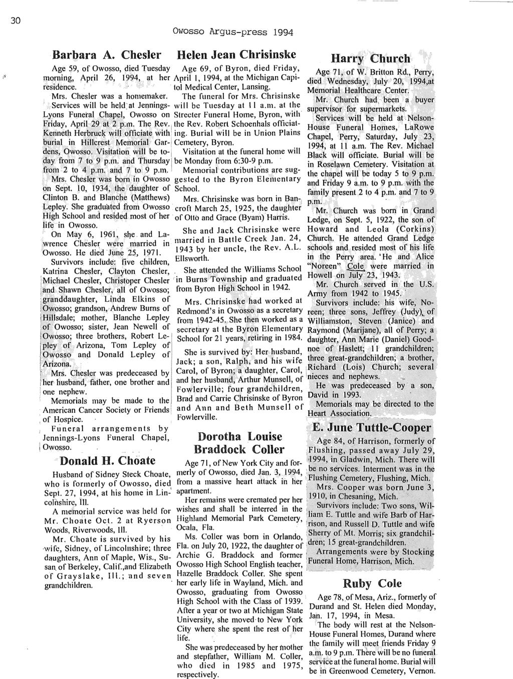 30 Owosso Argus-press 1994,Barbara A. Chesler Helen Jean Chrisinske Harry Church Ag~ 59, of?wosso, died Tuesday Age 69, of Byron, died Friday,,mo!