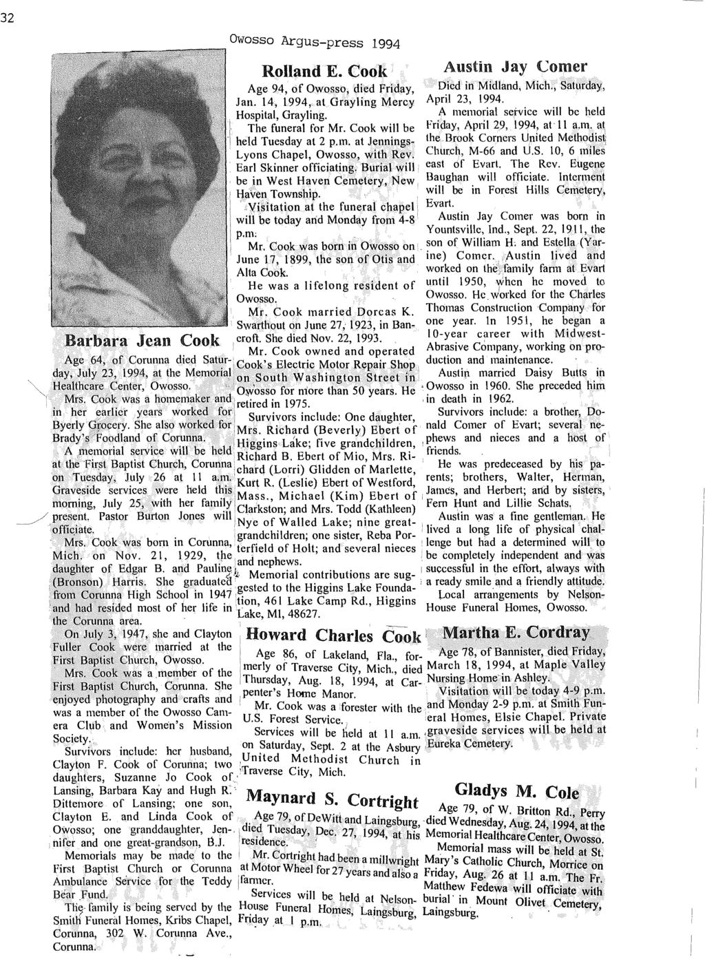 32 Owosso Argus-press 1994 Rolland E.CookAustin Jay Comer Age 94, of Owosso, died Friday, Died in Midland, Mich., Saturday Jan. 14; 1994, at Grayling Mercy April 23, 1994.., Hospital, Grayling.
