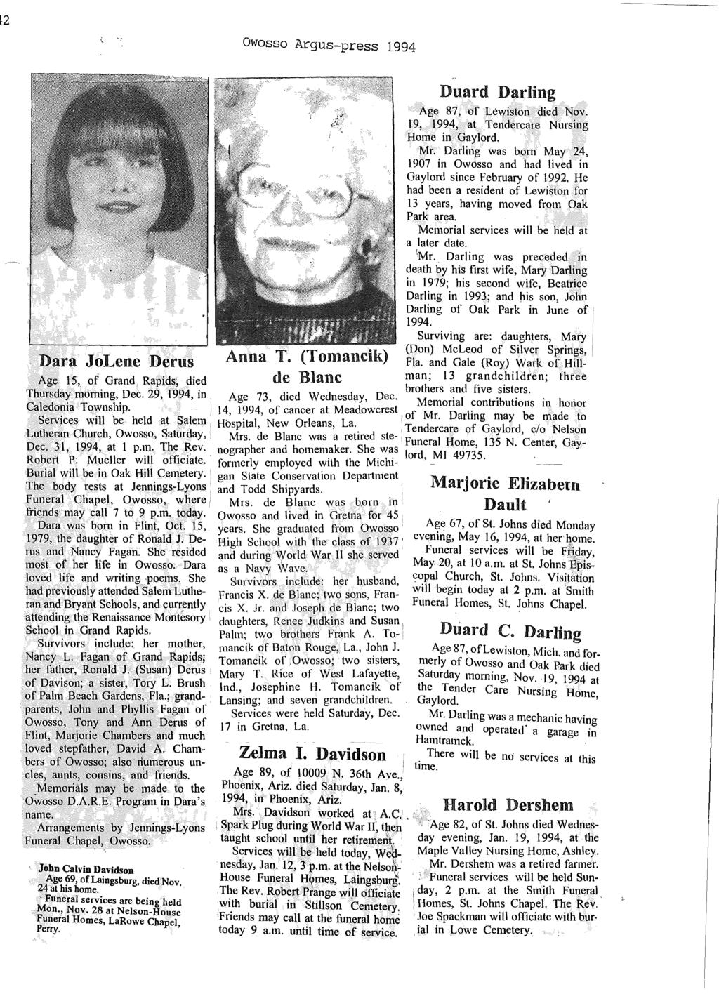 42., Owosso Argus-press 1994 Dara JoLene Derus Duard Darling Age 87, of Lewiston died Nov. 19, 1994, at Tendercare Nursing Home in Gaylord.. Mr.