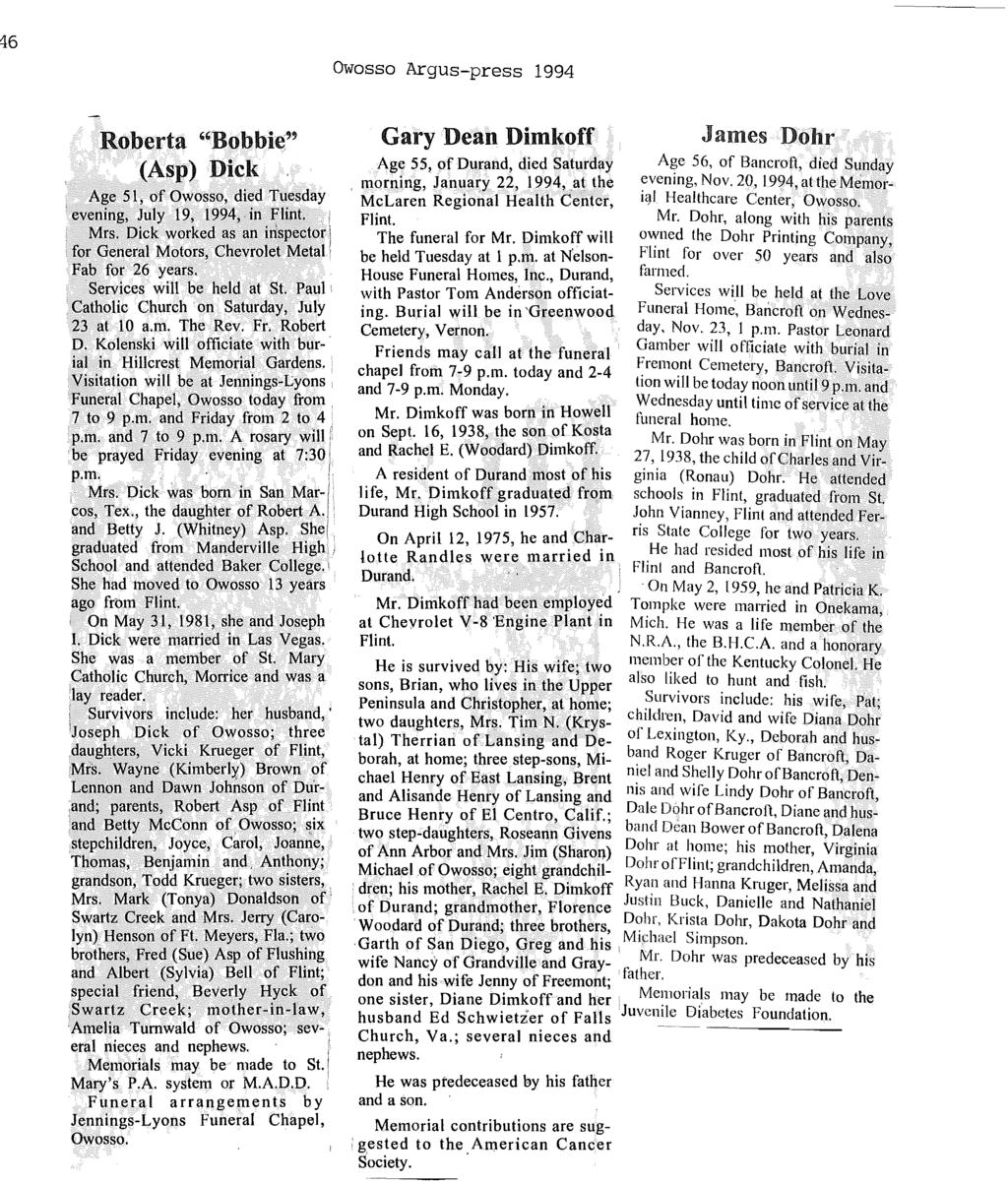 "46 Owosso Argus-press 1994 Roberta ""Bobbie'~ (Asp) Dick Age 51, of Owosso, died Tuesday evening, July 19, 1994,in Flint. Mrs."