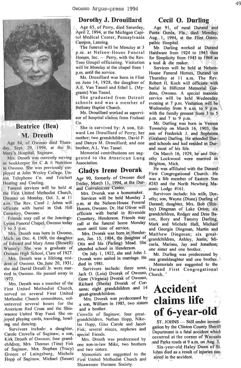 "01VOSSO Argus-press 1994 49 Dorothy J. Drouillard Cecil O. Durling "" Age 65, of Perry, died Saturday, Age 91, of rural Durand and April 2, 1994, at the Michigan Capi- Punta Gorda; Fla."