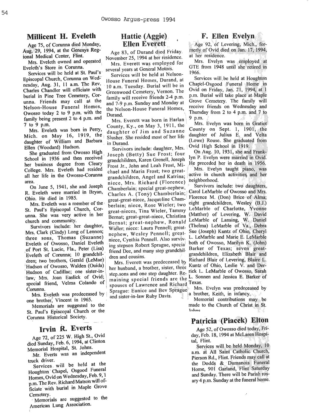 54 Owosso Argus-press 1994 Millicent H. Eveleth Hattie (Aggie) Ellen Everett F. Ellen, Evelyn one brother; Vincent in 1965. Memorials are suggested to the St.