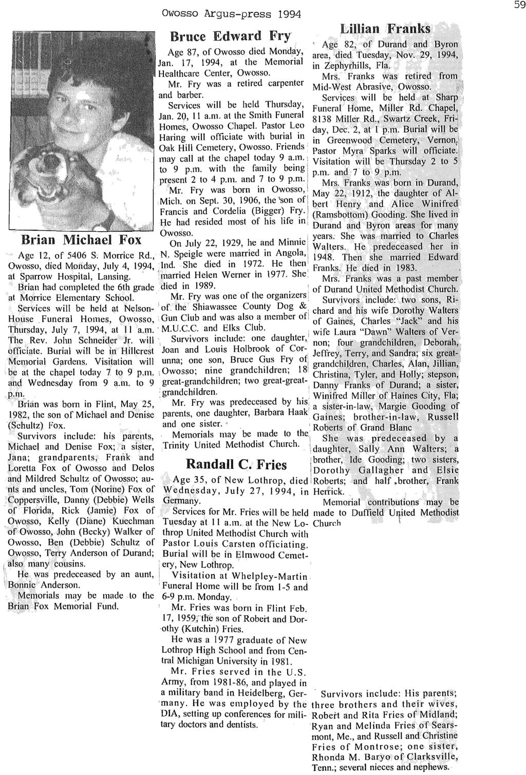 Brian Michael Fox Owosso Argus-press 1994 Bruce Edward Fry Lillian Franks Age 82, of Durand and Byron Age 87, of Owosso died Mond,ay, area, died Tuesday, Nov. 29, 1994, Jan.