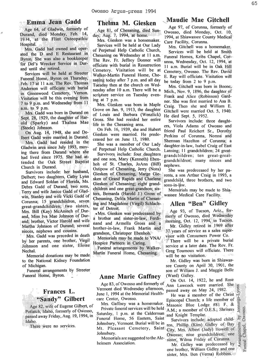 "Owosso Argus-press 1994 ""Mandie Mae G~tchell Emma Jean Gadd Thelma M. Giesken. Age 97, of Corunna, f~rmerly of Age 64, of Gladwin, formerly of Age 81, of Chesaning, died Sun"" Owosso died Monday, Oct."