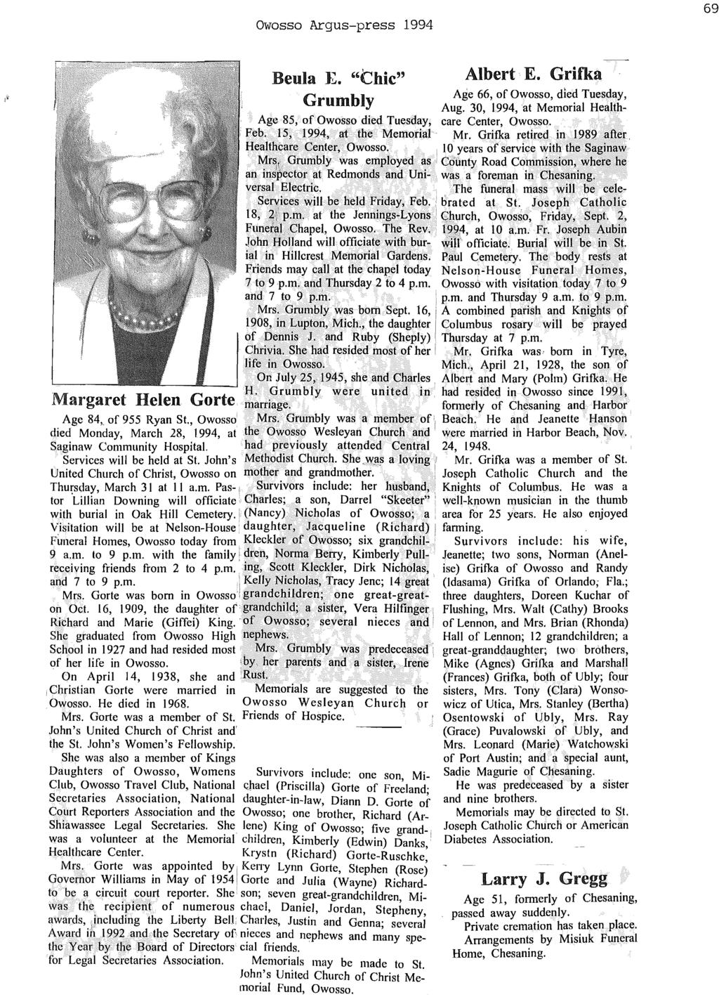 "Owosso Argus-press 1994 69 Beula }Z. ""Chic"" Grumbly Albert E. Grifka Age 66, of Owosso, died Tuesday, Aug. 30, 1994,at Memorial Health Age 85, of Owosso died Tuesday, care Center, Owosso. Feb."