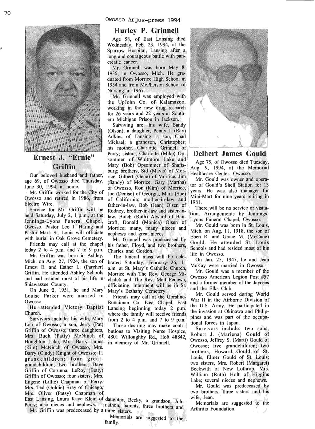"70 Ernest J. ""Ernie"" Griffin. Owosso Argus-press 1994 Hurley P. Grinnell Age 58, of East Lansing died Wednesday, Feb. 23, 1994, at the Sparrow Hospital, 'Lansing."