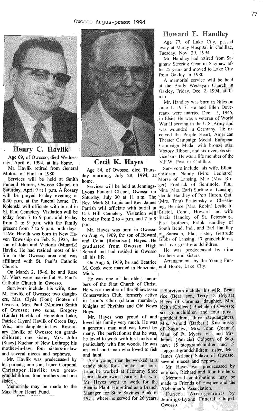 Owosso Argus-press 1994 E. Handley Age 77, of Lake City, passed away at Mercy Hospital in Cadillac, TtlCsday, Nov. 29, 1994. Mr.