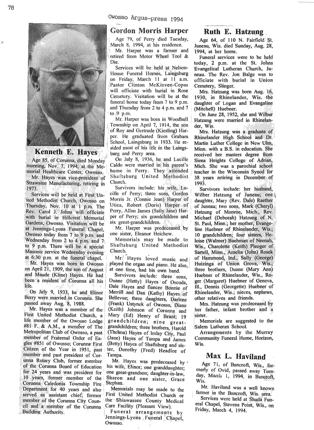 78 Age 85, of Corunna, died Monday morning, Nov. 7, 1994; at the Me 'morial Healthcare Center, Owosso. Mr. Hayes was vice-president of 'Strawsine ManUfacturing, retiring in 1973.