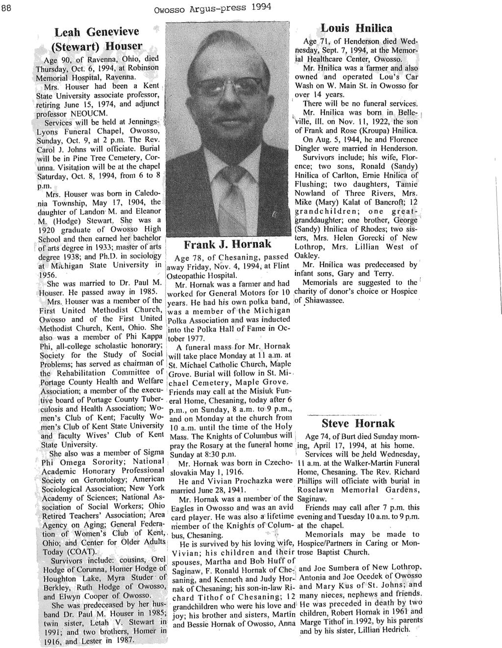 88 OWosso Argus-press 1994 Leah Genevieve Louis Hnnica ( Stewart) Houser Age,71, of Henderson died Wednesday, Sept. 7, 1994, at the Memor- Age 90, of Ravenna, Ohio, died.ial Healthcare Center, Owosso.