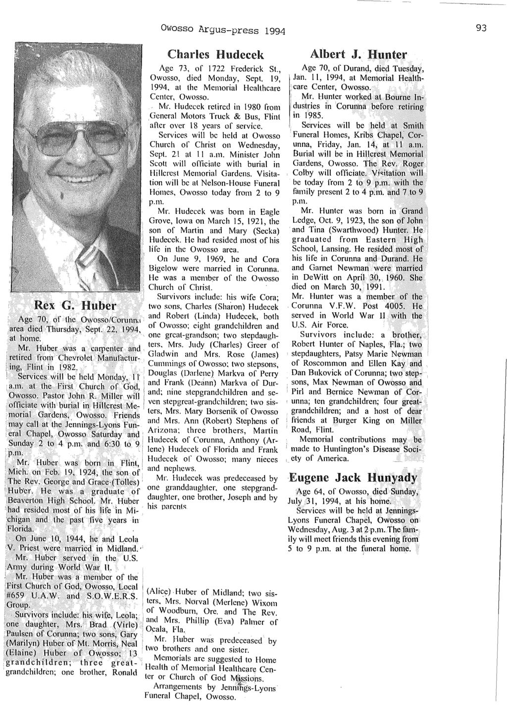 Owosso Argus-press 1994 93 Rex G. Huber Charles Hudecek Age 73, of 1722 Frederick St., Owosso, died Monday, Sept. 19,.1994, at the Mem