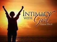 3) What are some keys to maintaining intimacy in our walk with the Lord i) Consistently MAKING time to spend alone with God King David wrote, O GOD, Your are my God; Early will I seek You; My soul
