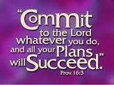 In the book of Proverbs we read, Commit your works to the Lord, and your thoughts will be established.